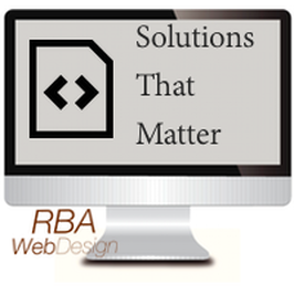 RBA Web Design, Blog, Helping Clients Find Solutions That Matter